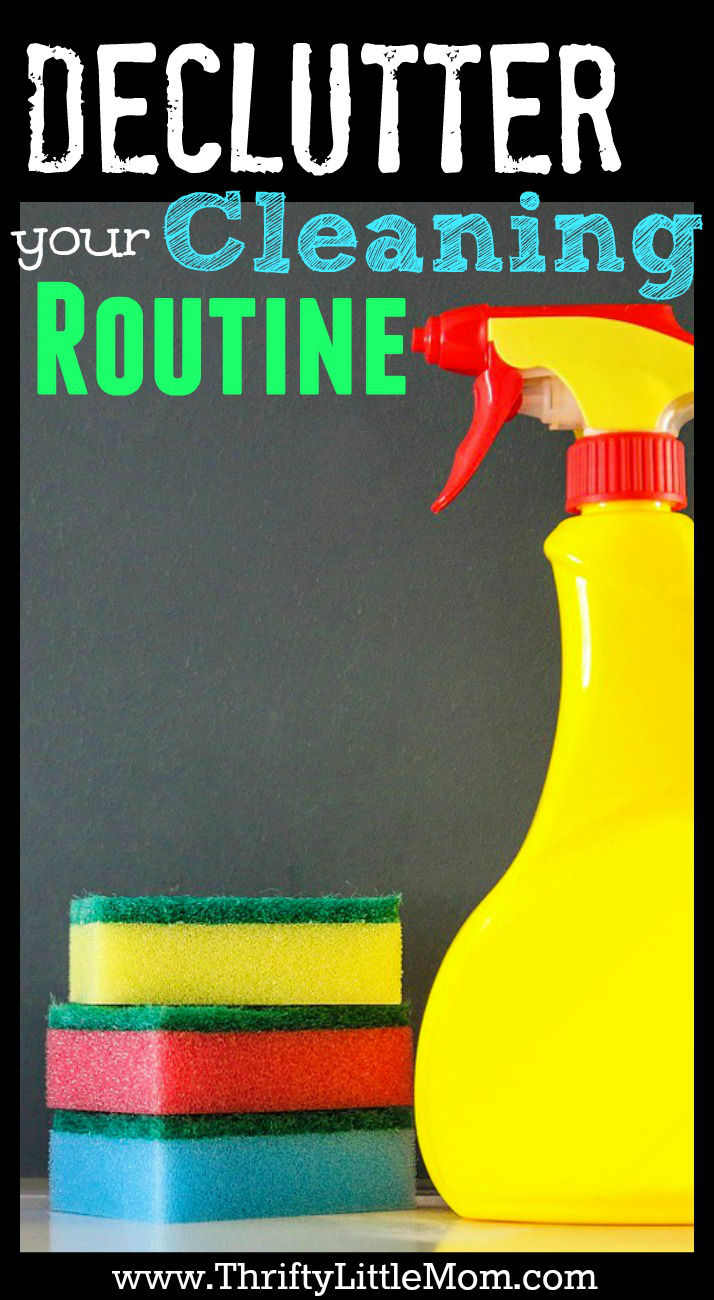 Declutter Your Cleaning Routine. Figure out what areas of your routine are keeping you from being the most efficient and eliminate them.