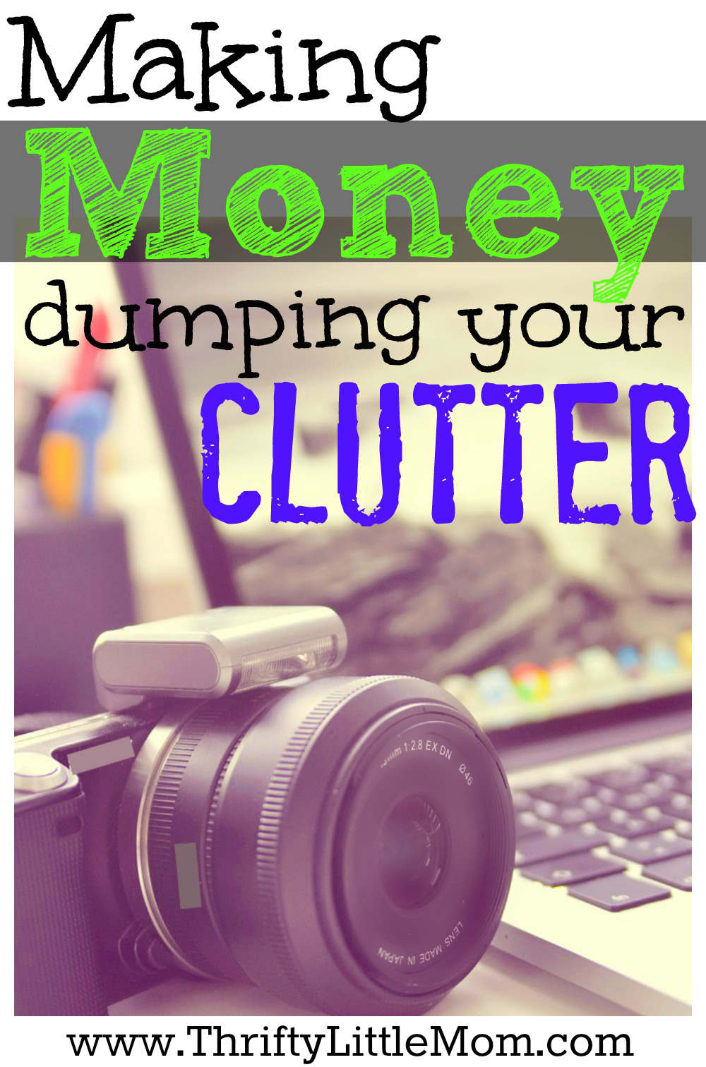 Making Money from your clutter. If you wanna sell it, this post gives you resources to find out how to do.