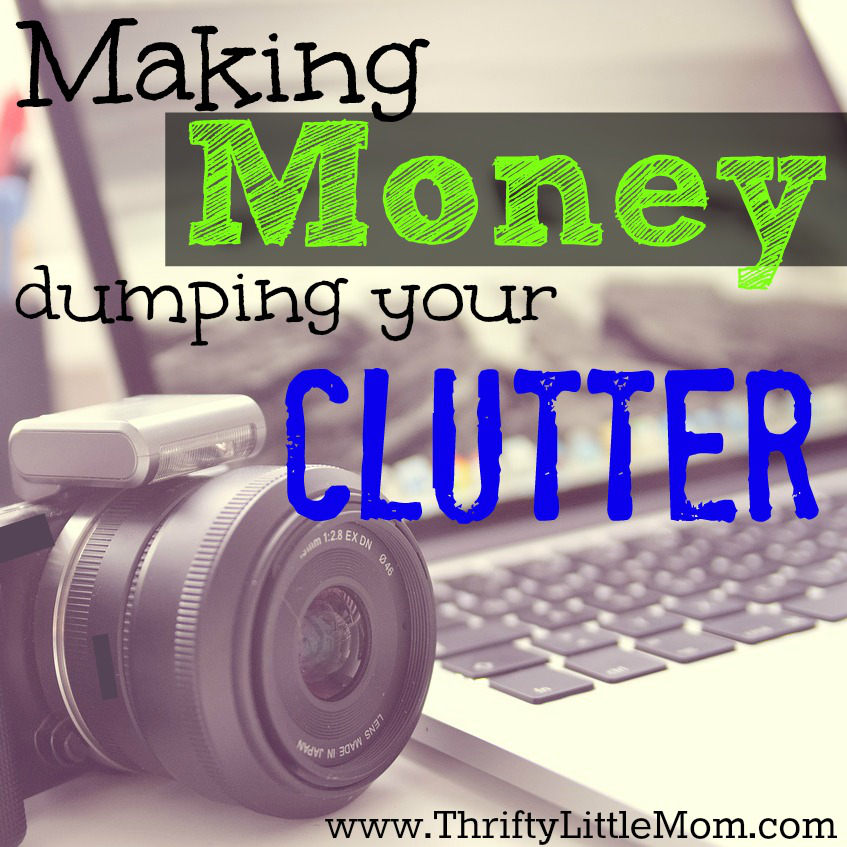 Making Money Dumping Your Clutter