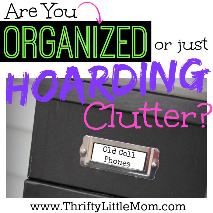 Organized or just having trouble ditching your clutter. Find out