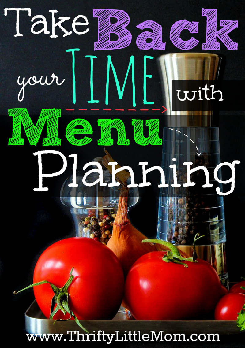 Take Back Your Time with menu planning. Menu planning and shopping lists can be long and involved but there is an easier way!