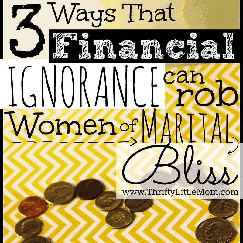 3 Ways That Financial Ignorance Can Rob Women of Marital Bliss