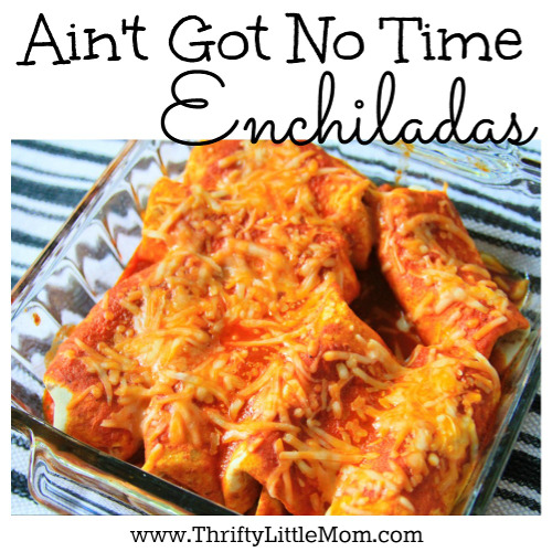 Ain't Got Not Time Enchiladas