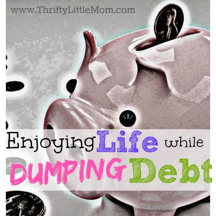 Enjoying Life While Dumping Debt