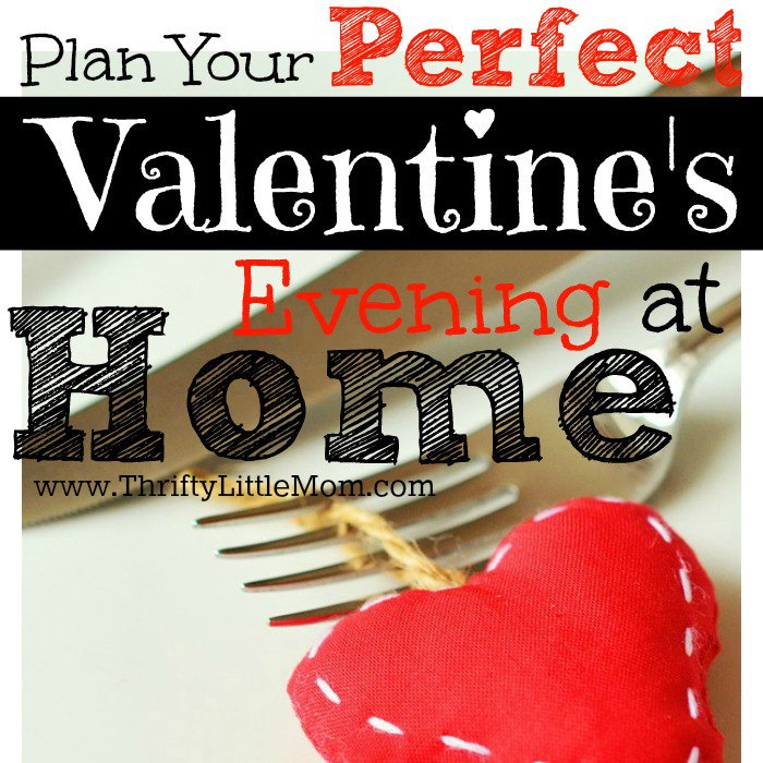 Plan Your Perfect Valentine's Evening at Home.