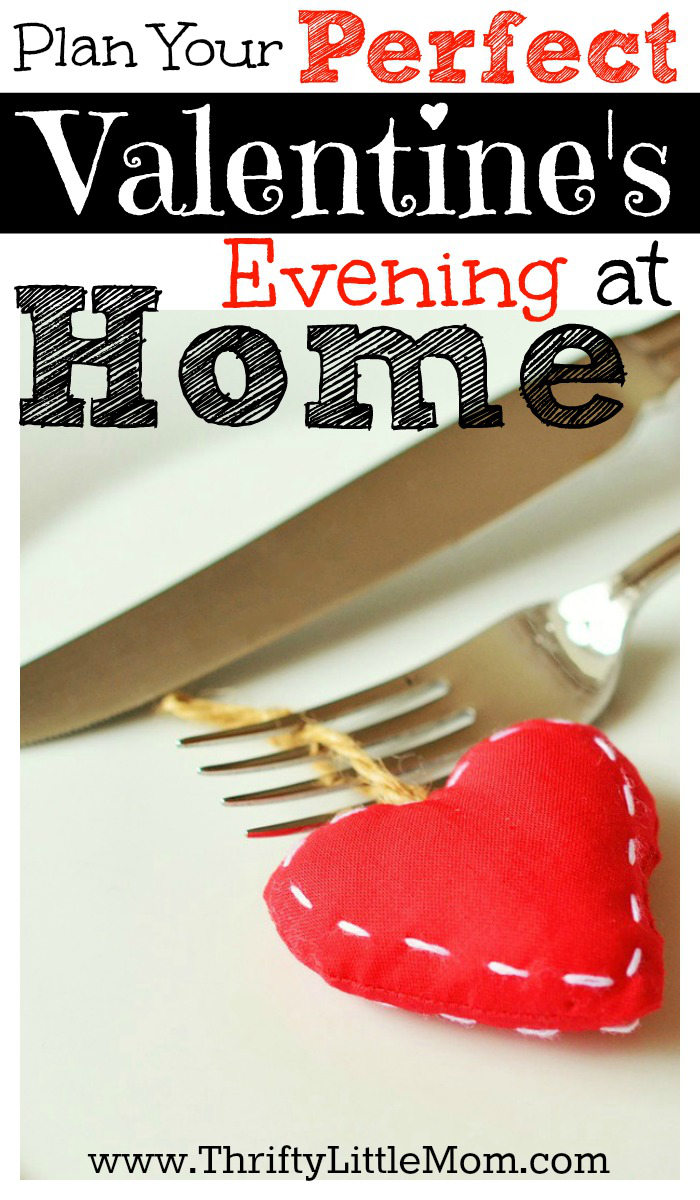Plan Your Perfect Valentine's Evening at Home. Skip the traffic, the lines and the bill and plan your perfect stress free Valentine's dinner at home.