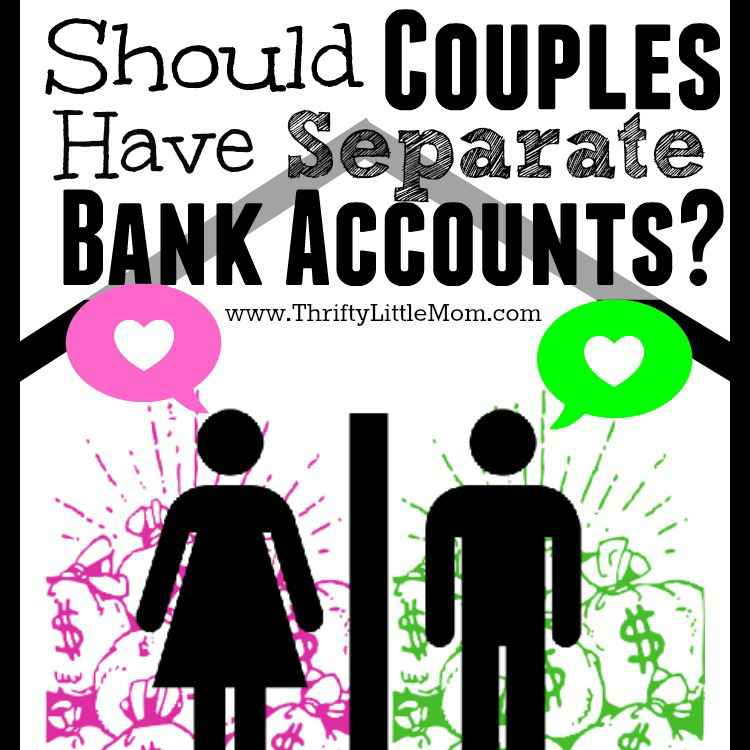 Should Couples HAve Separate Bank Accounts of thier own