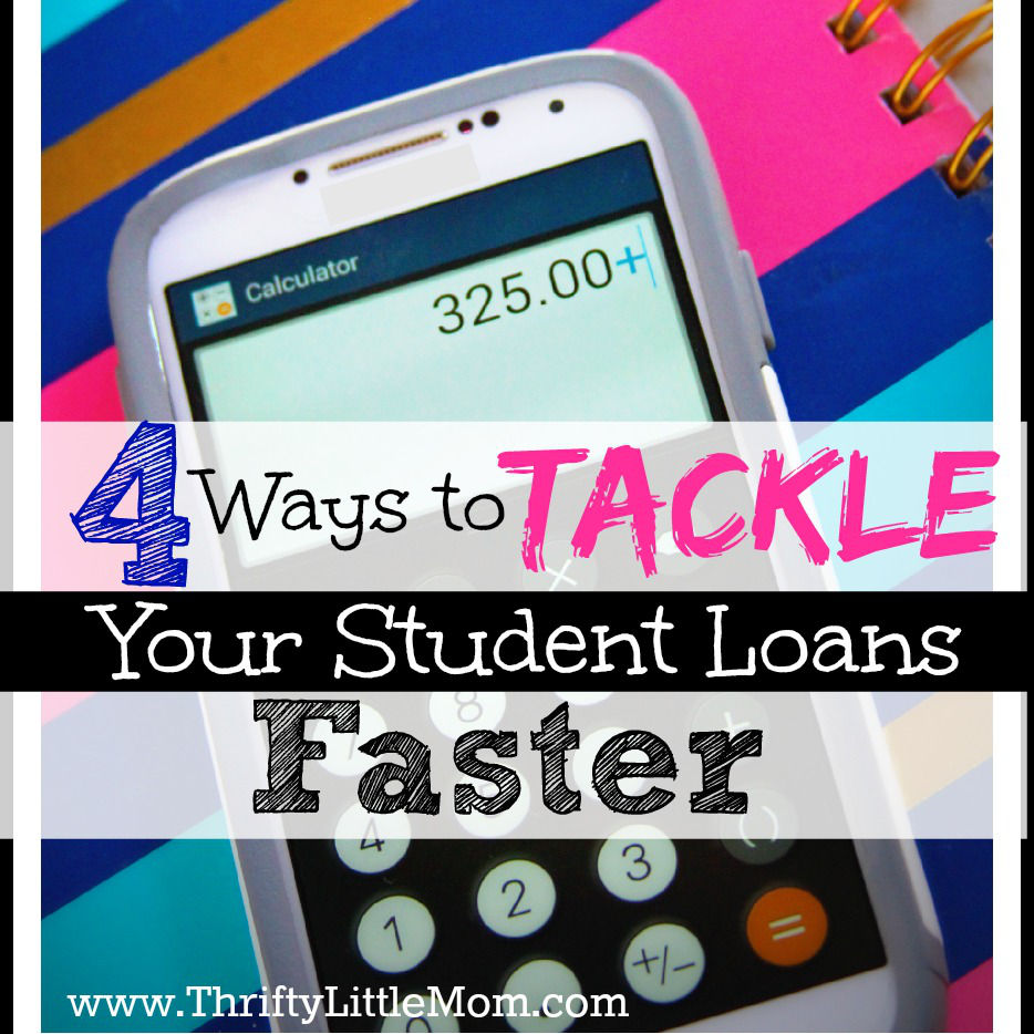 4 Ways to Tackle Your Student Loans Faster