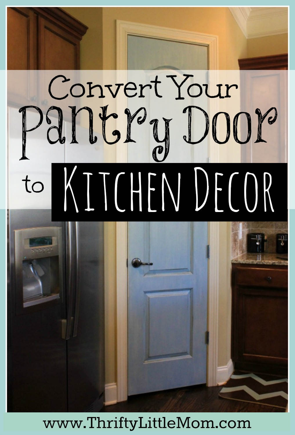 Convert Your Plain Pantry Door Into Kitchen Decor with this simple tutorial