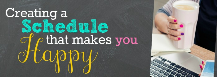 Creating a Schedule That Makes You Happy