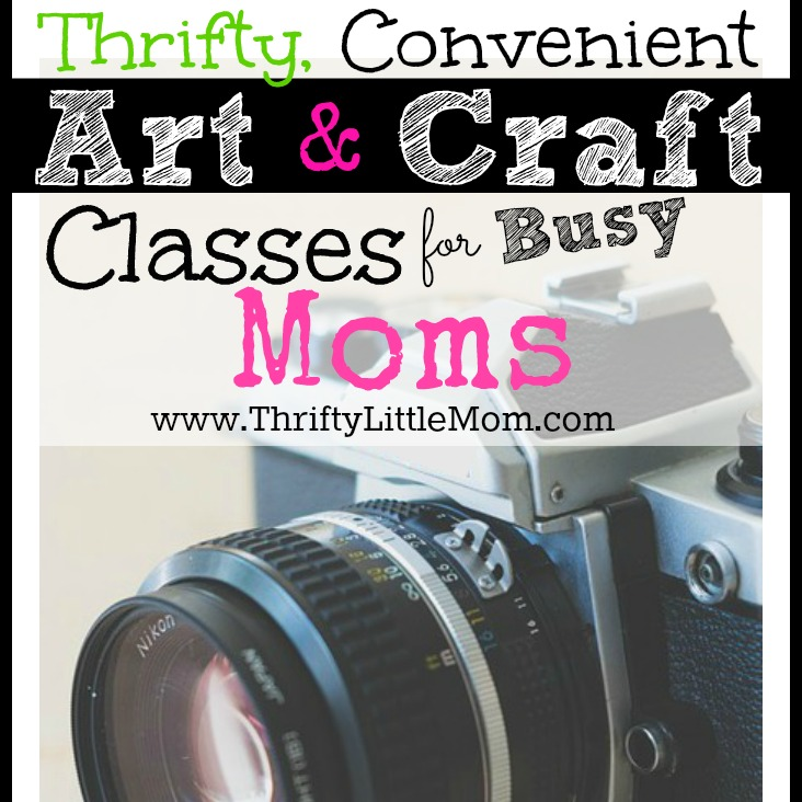 Thrifty, Convenient Art & Craft Classes for Busy Moms