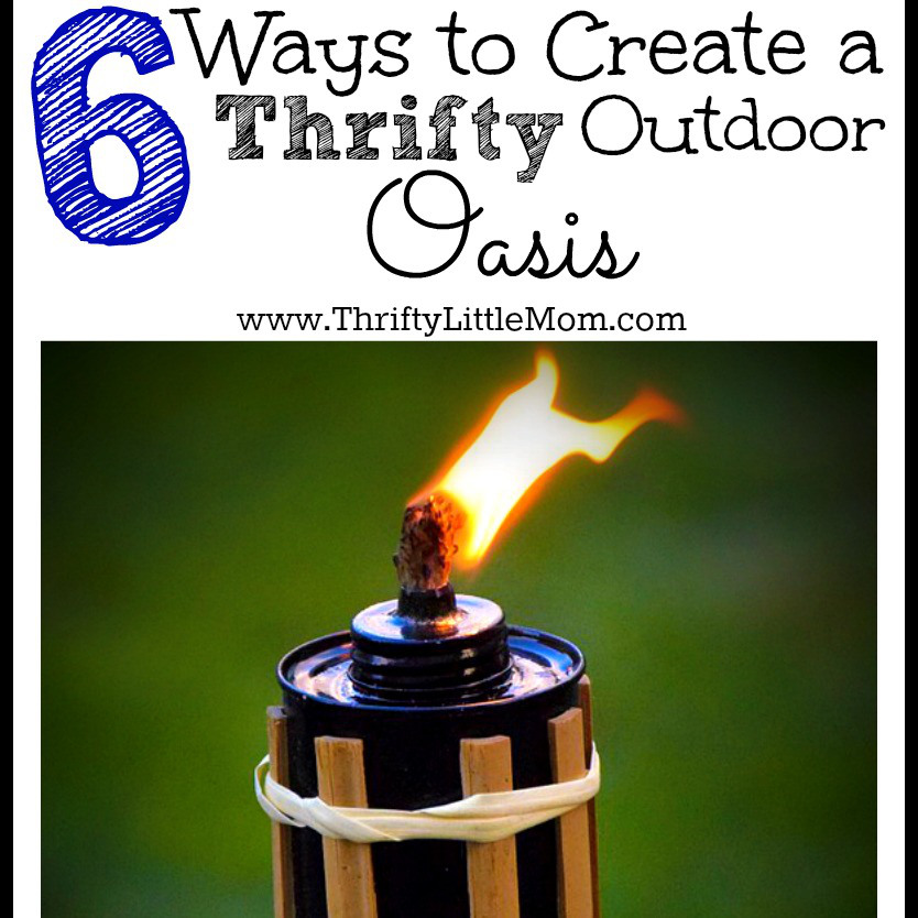 6 ways to create a thrifty outdoor oasis thrifty little mom - How to create a small outdoor oasis ...