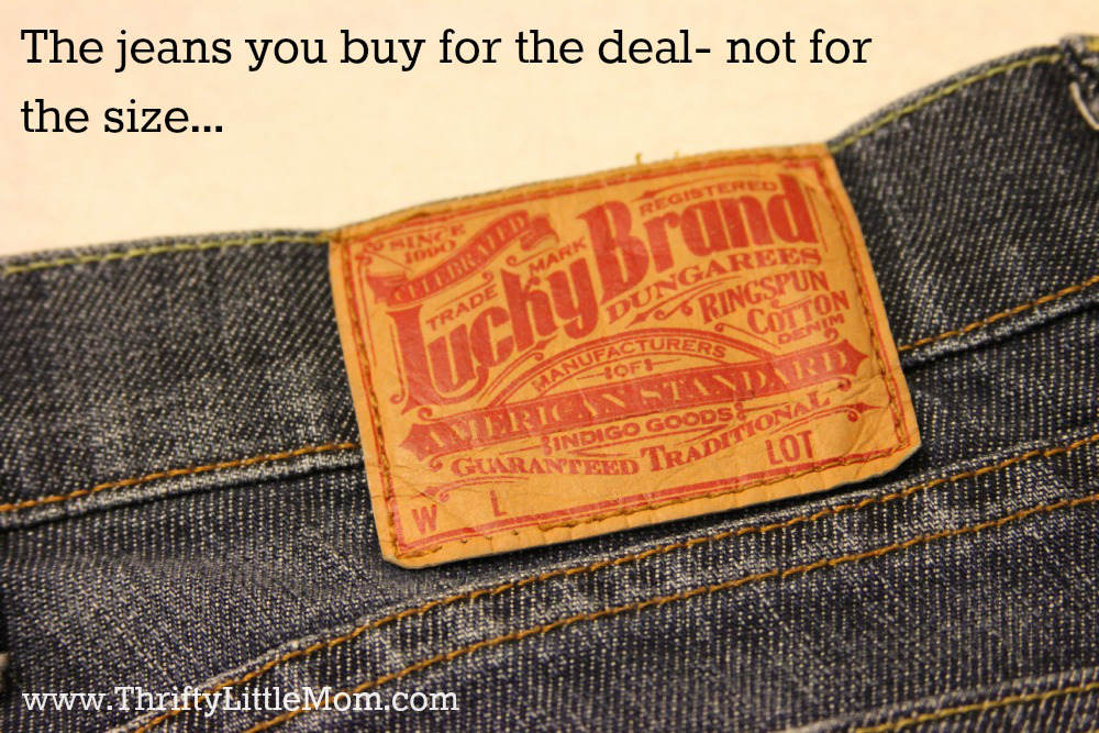 Jeans you bought for the extra low price and not the size