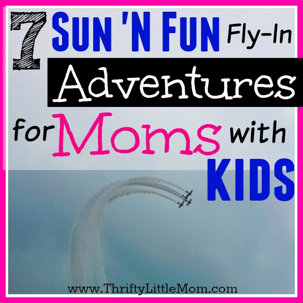 7 Sun 'N Fun Fly-in Adventures For Moms With Kids