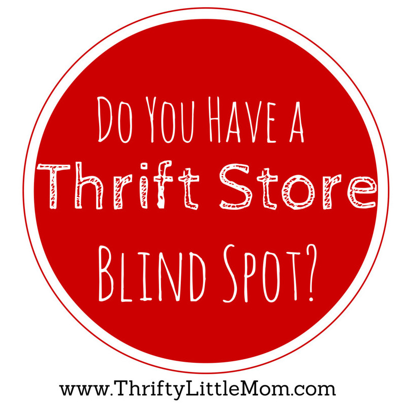 Do You Have a Thrift Store Blind Spot?