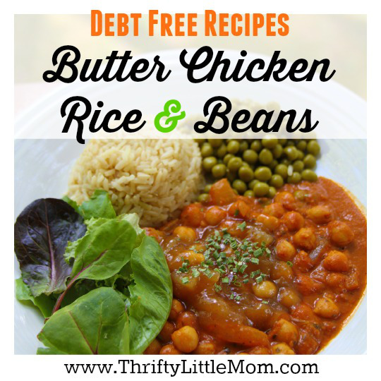 Debt Free Recipe Butter Chicken Beans & Rice