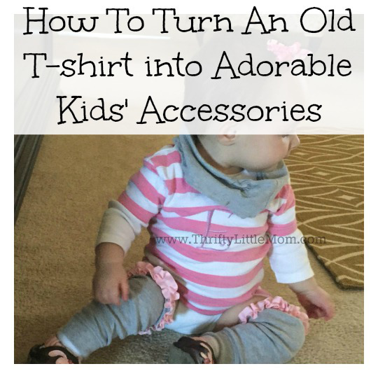 How to turn a old t-shirt into adorable kids' accessories