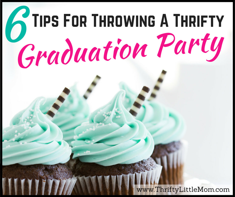 6 Tips For Throwing A Thrifty Grad Party
