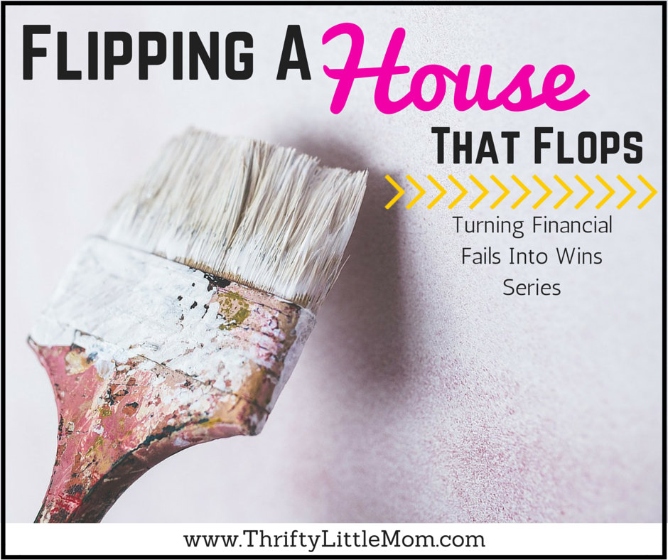 Flipping a House That Flops