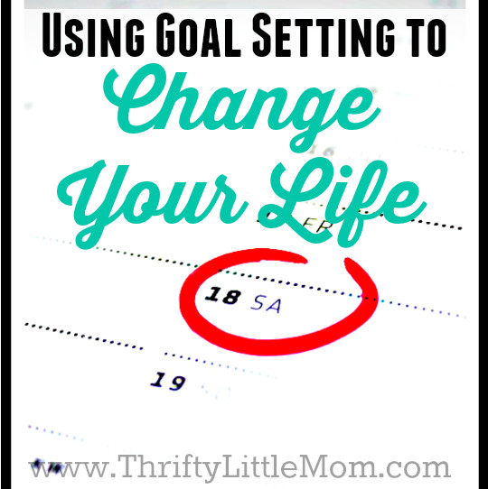 Goal Setting to Change Your Life