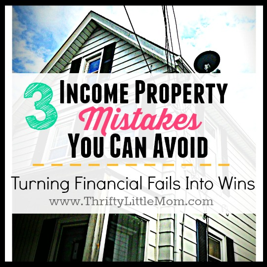 3 Income Property Mistakes You Can Avoid