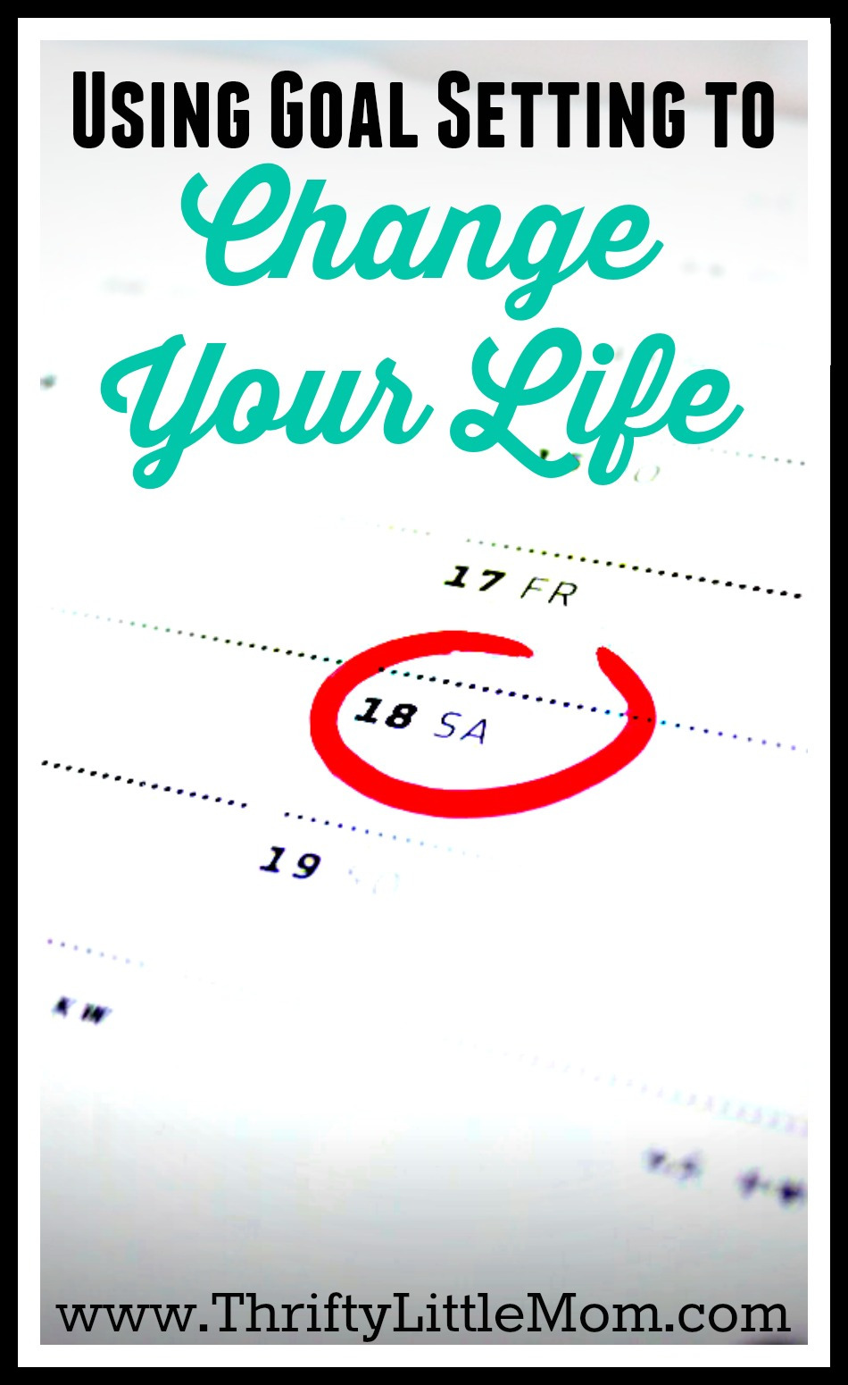 Using Goal Setting To Change Your Life