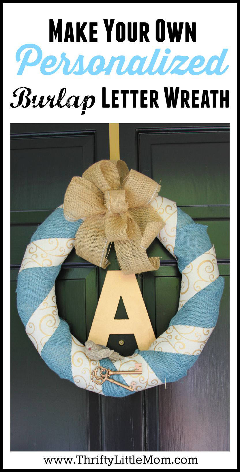 Make Your Own Personalized Burlap Letter Wreath