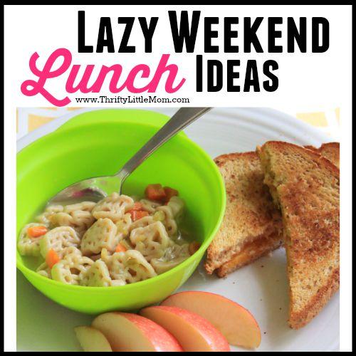 Lazy Weekend Lunch Ideas