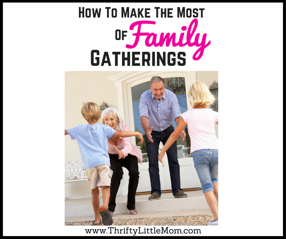 How to Make The Most of Family Gatherings