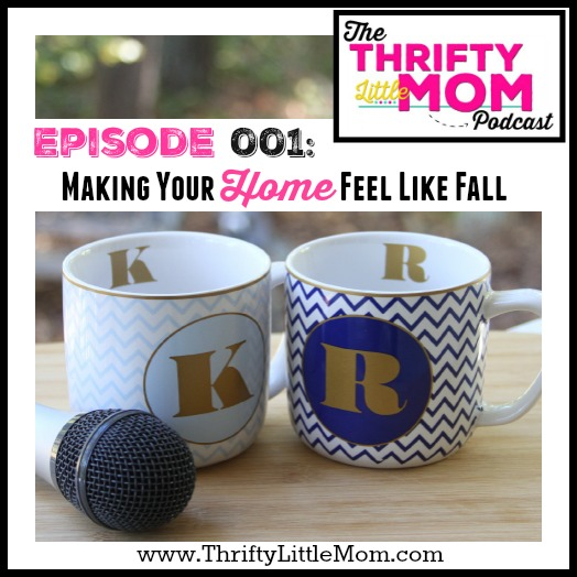 Episode 001- Making Your Home Feel Like Fall Podcast Cover