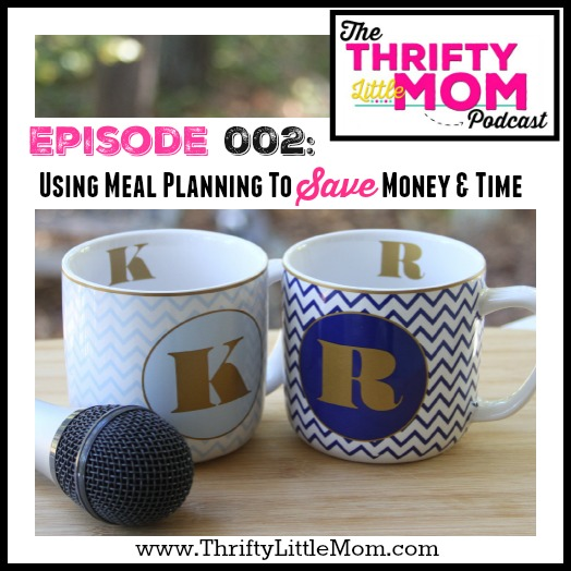 Episode 002- Using Meal Planning to Save Money & Time Cover