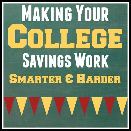 Making Your College Savings Work Smarter and Harder