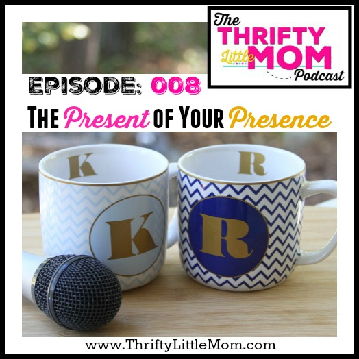 The Present of Your Presence- TLM Podcast Episode 008