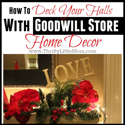 Deck Your Halls With Goodwill Store Decor » Thrifty Little Mom