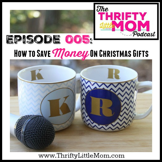 How To Save Money on Christmas Gifts- TLM 005 » Thrifty Little Mom