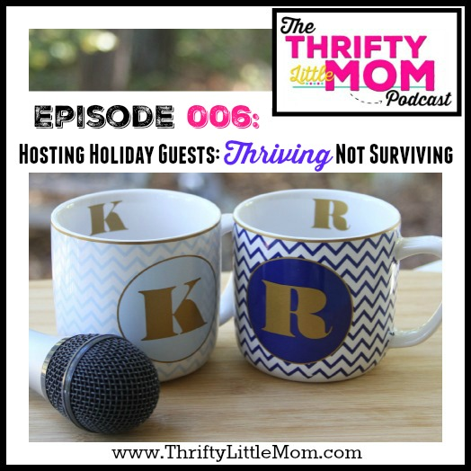 Hosting Holiday Guests: Thriving Instead of Surviving-TLM Podcast Episode 006