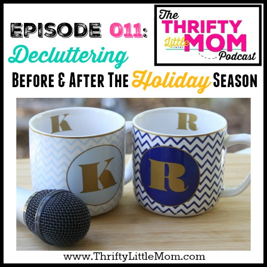 Episode 011- Decluttering Before & After the Holiday Season
