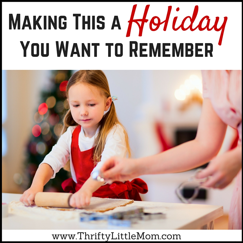 Making This a holiday you want to remember
