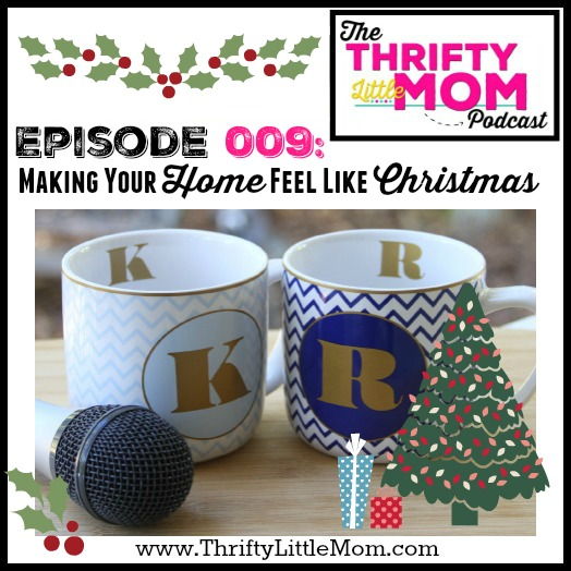 Making Your Home Feel Like Christmas- TLM Podcast 009