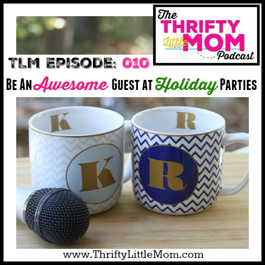 Being an Awesome Guest at Holiday Parties- TLM Podcast Episode 010