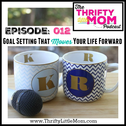 Goal Setting that Moves Your Life Forward- TLM Episode 012