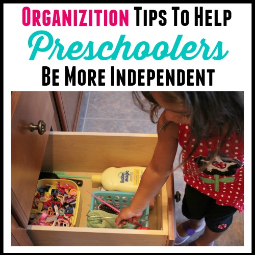 Organizing To Help Your Preschooler Be Independent