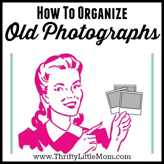 How To Organize Old Photographs