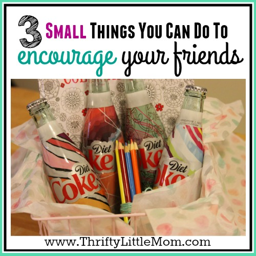 3 Small Things You Can Do To Encourage friends