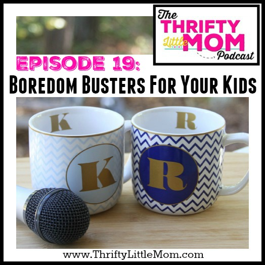 Boredom Busters for Kids- TLM Podcast Episode 19