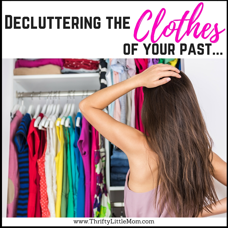 Decluttering The Clothing of Your Past