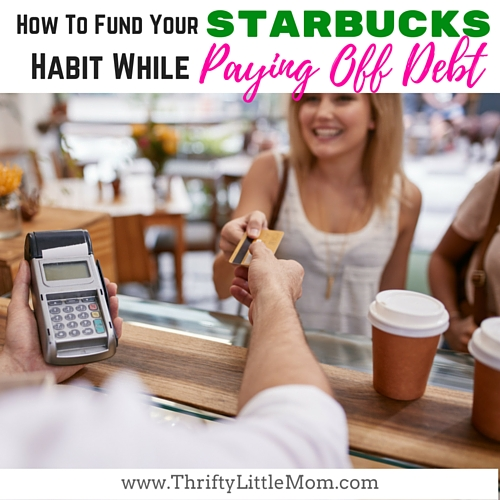 Funding Your Starbucks Habit While Paying Off Debt