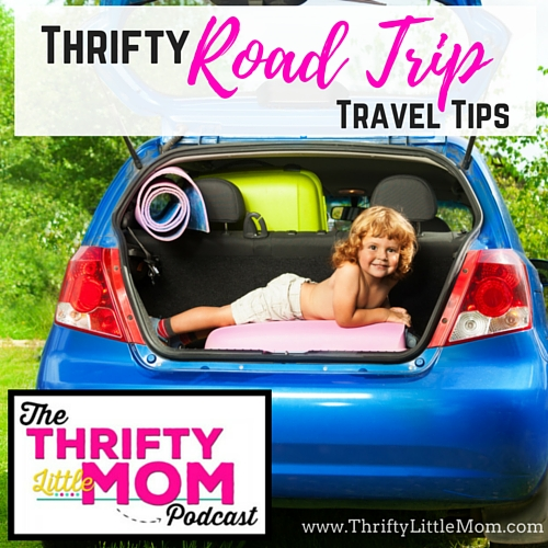 Thrifty Road Trip Travel Tips- TLM Podcast Episode 026