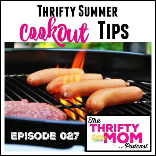 Thrifty Summer Cookout Tips- TLM Podcast Episode 027