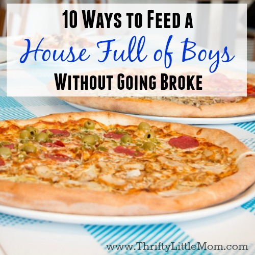 10 Ways to Feed a House Full of Boys on a Budget